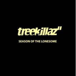 Treekillaz ‎– Season Of The Lonesome