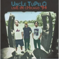 Uncle Tupelo ‎– Live In Chicago '94