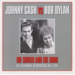 Johnny Cash Vs Bob Dylan ‎– The Singer And The Song