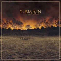 Yuma Sun ‎– Watch Us Burn