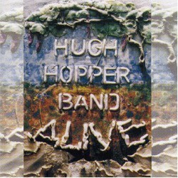 Hugh Hopper Band – Alive!