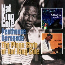 Nat King Cole – Penthouse Serenade / The Piano Style Of Nat King Cole