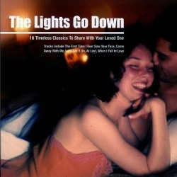 Various Artists - The lights go down -18 Timeless classics to share with your loved one