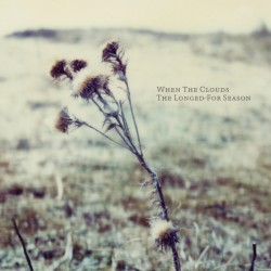 When The Clouds – The Longed-For Season