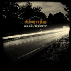 Gingerpig - Ghost On The Highway