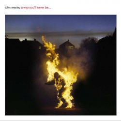 John Wesley – A Way You'll Never Be...