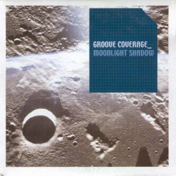 Groove Coverage ‎– Moonlight Shadow