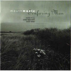 Mouth Music With Martin Furey, Ishbel MacAskill, Kaela Rowan ‎– Seafaring Man