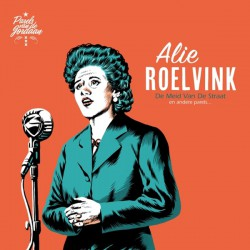Alie Roelvink – De Meid Van De Straat En Andere Parels
