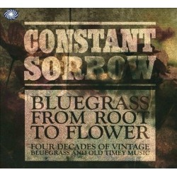 Constant Sorrow - Bluegrass from Root to Flower
