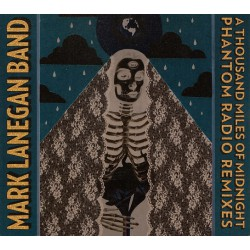 Mark Lanegan Band ‎– A Thousand Miles of Midnight (Phantom Radio Remixes)