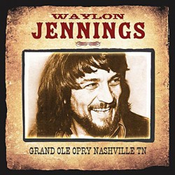 Waylon Jennings - Grand Ole Opry Nashville TN