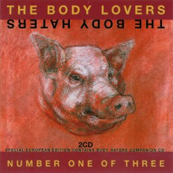 The Body Lovers / The Body Haters ‎– Number One Of Three