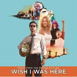 Various ‎– Wish I Was Here (Music From The Motion Picture)