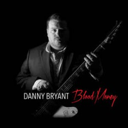 Danny Bryant ‎– Blood Money