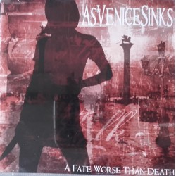As Venice Sinks ‎– A Fate Worse Than Death