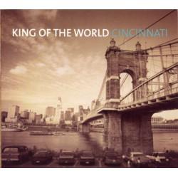 King Of The World – Cincinnati