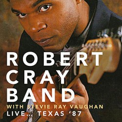 Robert Cray Band With Stevie Ray Vaughan - Live... Texas '87