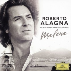 Roberto Alagna - Malena, New Sicilian And Neapolitan Songs