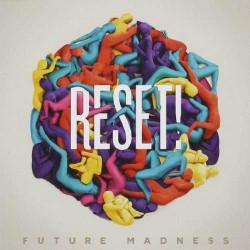 Reset! – Future Madness