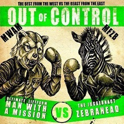 Man with a Mission/Zebrahead - Out of Control