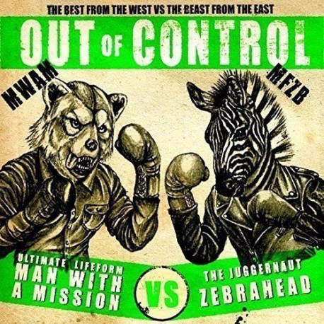 Out of Control by Man with a Mission/Zebrahead