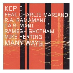 KCP 5 Feat. Charlie Mariano, R.A. Ramamani, T.A.S. Mani, Ramesh Shotham, Mike Herting ‎– Many Ways