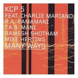 KCP 5 Feat. Charlie Mariano, R.A. Ramamani, T.A.S. Mani, Ramesh Shotham, Mike Herting – Many Ways