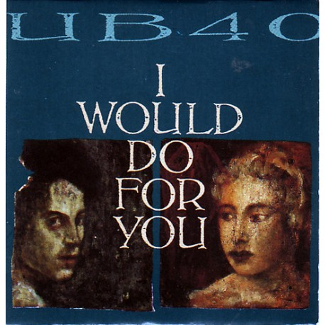 UB40 – I Would Do For You