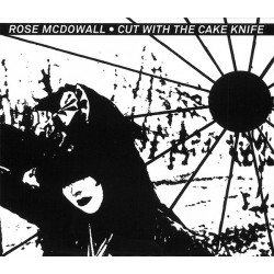 Rose McDowall – Cut With The Cake Knife
