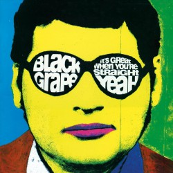 Black Grape ‎– It's Great When You're Straight...Yeah