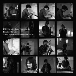 P.E. Hewitt Jazz Ensemble – Winter Winds (The Complete Works: 1968 -70)