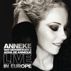 Anneke van Giersbergen & Agua De Annique ‎– Live In Europe