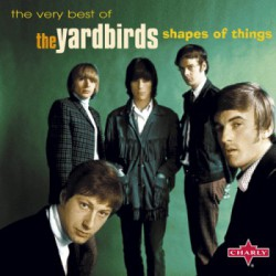The Yardbirds – Shapes Of Things: The Very Best Of The Yardbirds