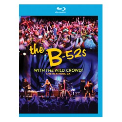 The B-52s* - With The Wild Crowd! (Live In Athens, GA)