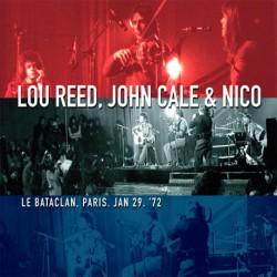 Lou Reed, John Cale & Nico - Le Bataclan, Paris , Jan 29 972