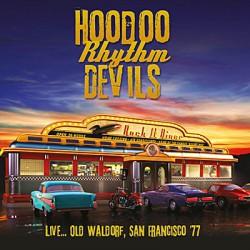 Hoodoo Rhythm Devils - Live... Old Waldorf, San Francisco '77