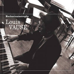 Louis Vause – Mechanicatastrophe