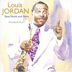 Louis Jordan - Reet Petit And Gone: 22 Original Classics