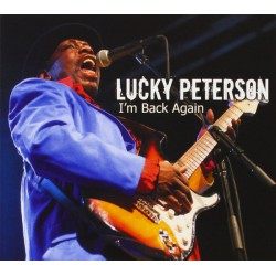 Lucky Peterson – I'm Back Again