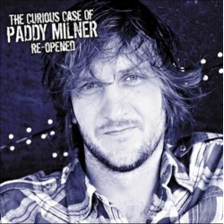 Paddy Milner – The Curious Case Of Paddy Milner Re-opened