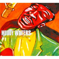 Muddy Waters – Screamin' And Cryin' The Blues