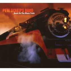 Pete Scheips Band – Back On The Blues Train