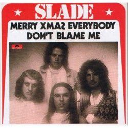 Slade – Merry Xmas Everybody / Don't Blame Me