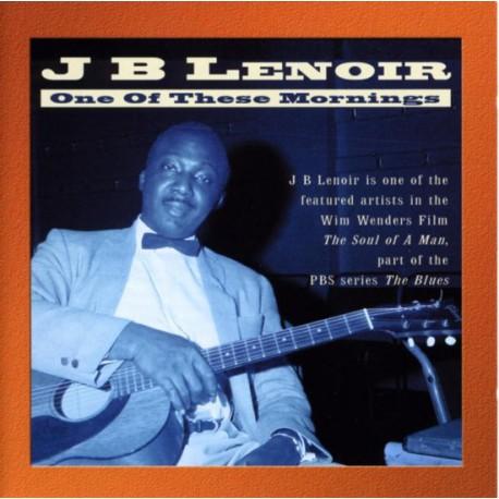 J.B. Lenoir - One Of These Mornings
