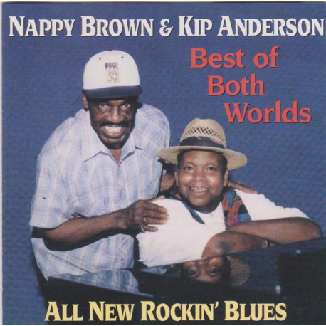 Nappy Brown & Kip Anderson ‎– Best Of Both Worlds