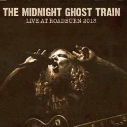 The Midnight Ghost Train ‎– Live At Roadburn 2013