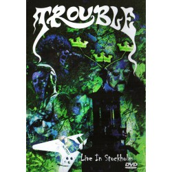 Trouble - Live In Stockholm