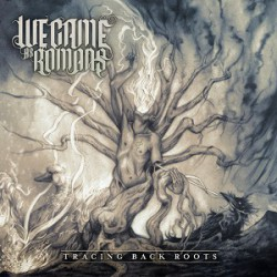 We Came As Romans ‎– Tracing Back Roots