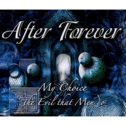 After Forever ‎– My Choice / The Evil That Men Do